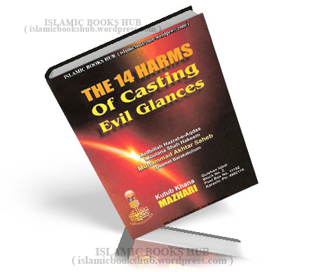 14_harms of casting Evil Glances by Hazrat-e-Aqdas Moulana Shah Hakeem