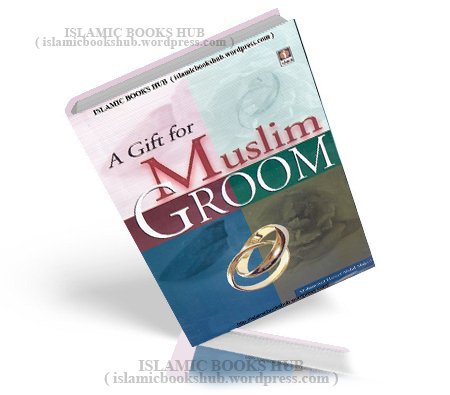 A Gift For Muslim Groom By Shaykh Muhammad Haneef Abdul Majeed
