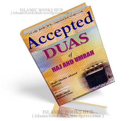 Accepted Duass Of Hajj And Umrah By Mufti Shabier Ahmed Aqsimi