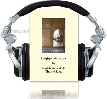Haqiqat al-Tariqa Urdu Audio book  Reality of Spiritual Path by Shaykh Ashraf Ali Thanvi