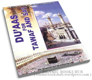 Duaas For Tawaf And Sai by Shaykh Shah Hakeem Akhtar