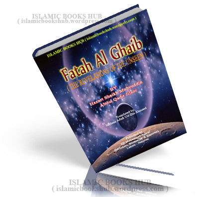 Futuh Al-ghaib ( the Revelations Of The Unseen ) By Abdul Qadir Gilani- Translated by aftab Ahmad