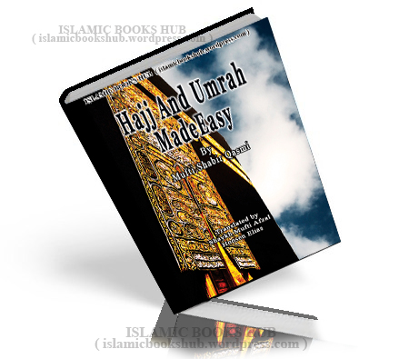 Hajj And Umrah Made Easy By Mufti Shabir Qasmi