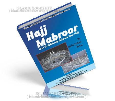 Hajj Mabroor By Mufti Zubair Bayat