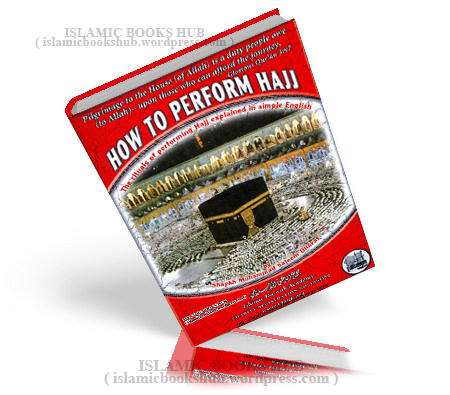How To Perform Hajj By Shaykh Muhammad Saleem Dhorat