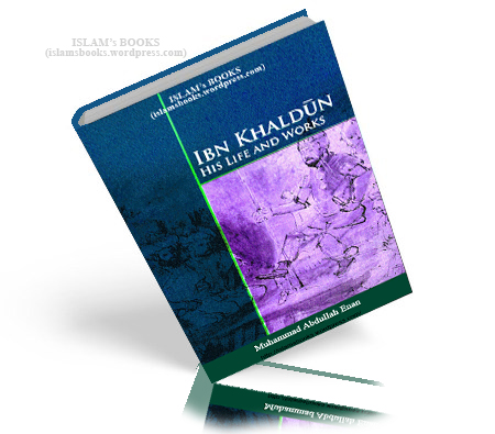 Ibn Khaldun- His Life Works By Mohammad Abdullah Enan