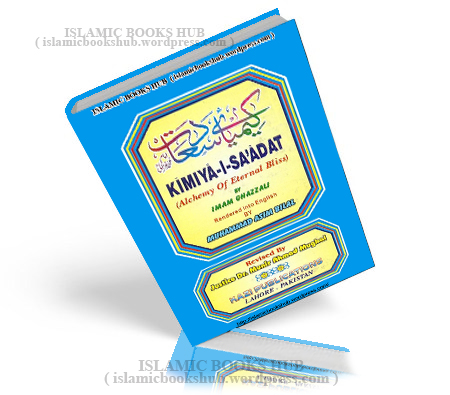 Kimiya-i-saadat-AnEnglishTranslation Of Imam Ghazzalis Al chemy Of Eternal Bliss abu Hamid Al-ghazali
