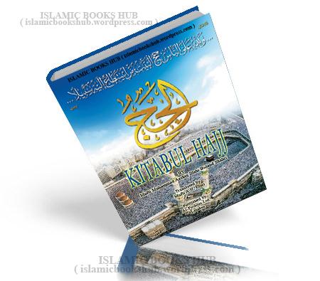 Kitabul Haj By Mufti Muhammad Aashiq Illahi Buland Shahri