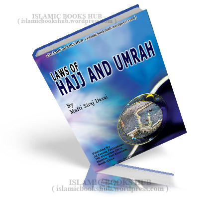 Laws Of Hajj And Umrah By Mufti Siraj Desai
