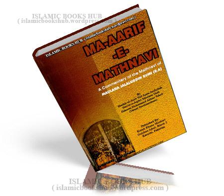 Ma-aarif-E-Mathnavia Commentary Of The Mathnawi Of Maulana Jalaluddin Rumi By Maulana Hakim Muhammad Akhtar