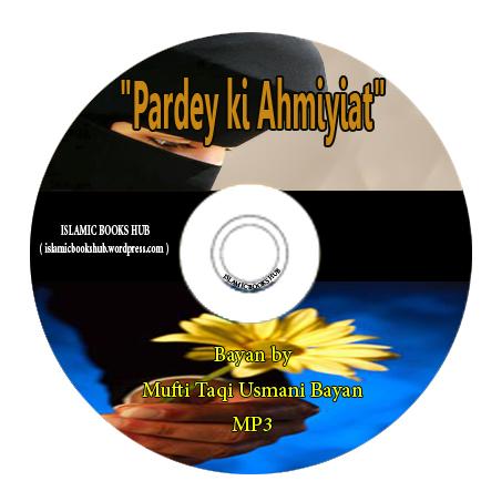 Mufti Taqi Usmani Bayan Pardey ki Ahmiyiat