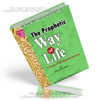 Prophetic Way Of Life (Rah-e-Amaal) Hadiths Collection By Jalil Ahsan Nadvi