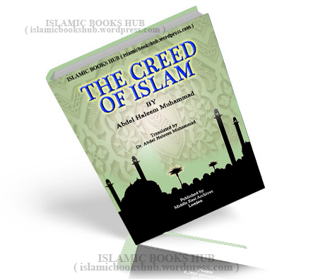 The Creed Of Islam By Shaykh Abdel Haleem Mahmood