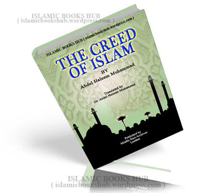 The Creed Of Islam By Shaykh Abdel Haleem Mahmood