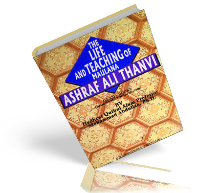 The Life work And Teachings Of Maulana AshrafAliThanvi (R.A