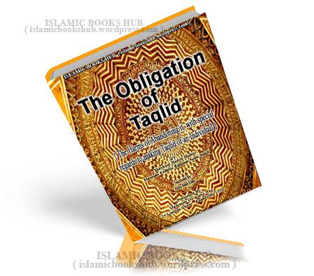 The Obligation Of Taqld By Shaykh Al-hadith Fazlur Rahman Azmi