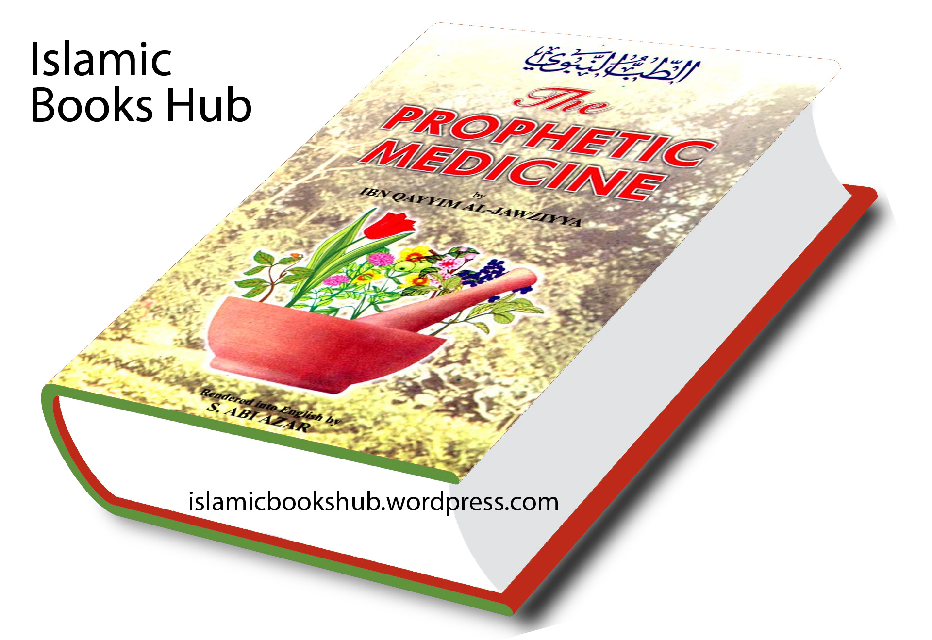 The Prophetic Medicine By Shaykh Ibn Qayyim Al-jawziyya