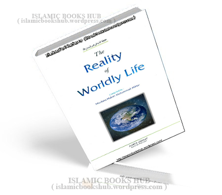 The Reality Of Worldly Life By Shakyh Hakim Muhammad Akhtar