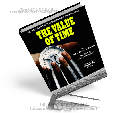 The Value Of Time By Shaykh Abd Al-fattah Abu Ghuddah