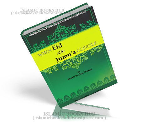 When Eid And Jumua Coincide By Shaykh Ismail Memon