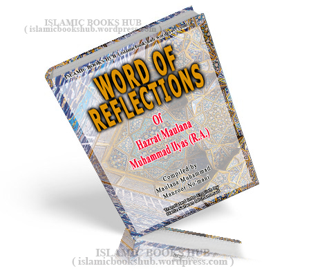 Words Reflections Of Maulana Muhammad Ilyasrah By Maulana Muhammad Manzoor Nomani