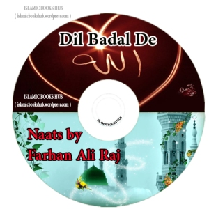 Dil Badal de naat by farhan ali raj
