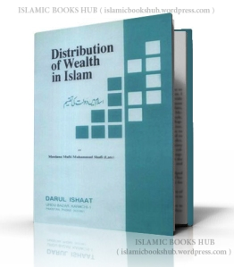 Distribution Of Wealth In Islam By Shaykh Mufti Muhammad Shafi Usmani (r.a