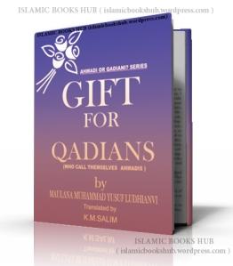 Gift for Qadians by Shaykh Muhammad Yusuf Ludhyanvi (r.a)