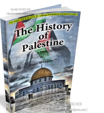 HIstory of Palestine by Fawzy Al-Ghadiry