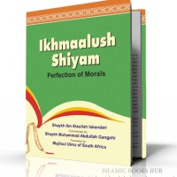 Ikmalush Shiyam (Perfection of Morals) By Shaykh Ataullah Sikandri (r.a.)
