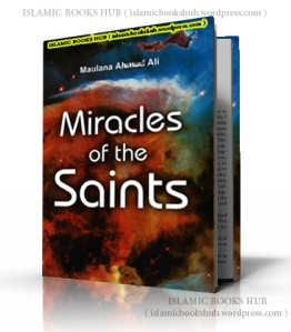 Miracles Of The Saints By Shaykh Ahmed Ali
