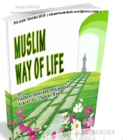Muslim Way Of Life written By Shaykh Maulana Ashraf Ali Thanvi (R.A.)