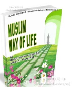 Muslim Way Of Life-Maulana AshrafAliThanvi