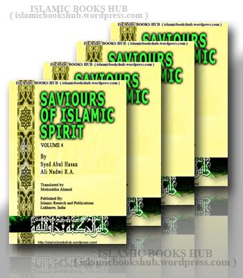 Saviours O fIslamic Spirit- Volume1- By Shaykh Syed Abul Hasan Ali Nadv ir