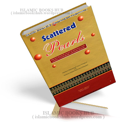 Scattered Pearls By Shaykh Muhammad Yunus Palanpuri