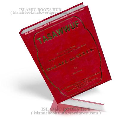 Tasawwu - English Translation Of Dalael Us Sulook by Maulana Allah Yar Khan abu Talha