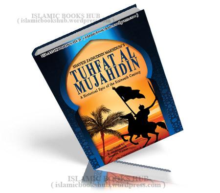 Tuhfat Al Mujahidhin by SHAYKH ZAINUDDIN MAKHDUM