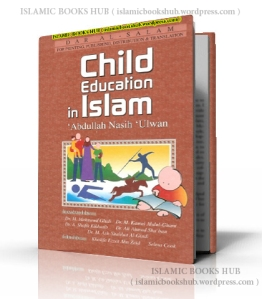 Child Education in Islam by Abdullah Nasih Ulwan