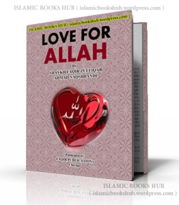 LOVE FOR ALLAH by Shaykh Zulfiqar Ahmad NAQSHBANDI