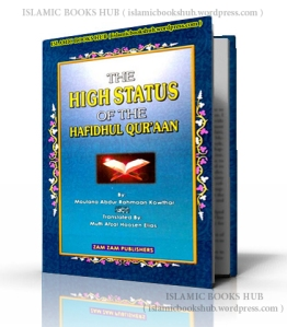 The High Status Of The Hafidhul Quran By Shaykh Abdur Rahmaan Kauthar