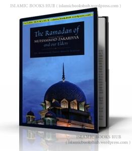 The Ramadan Of Shaykh Al-hadith Muhammad Zakariyya Kandhelvi And Our Elders By Shaykh Dr Muhammad Ismail Memon Madani