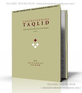 Understanding Taqleed By Shaykh Mufti Muhammad Sajjaad
