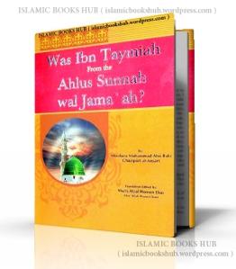 Was Ibn Taymiah From The Ahlus Sunnah Wal Jamaah By Shaykh Muhammad Abu Bakr Ghazipuri