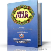What is Islam By Shaykh Muhammad Manzoor Nomani (r.a)
