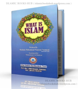 What is Islam By Shaykh Muhammad Manzoor Nomani (r