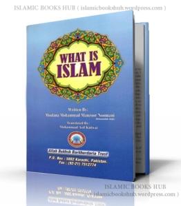 What is Islam By Shaykh Muhammad Manzoor Nomani (r