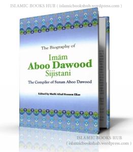 The Biography of Imam Abu Dawood Edited By Shaykh Mufti Afzal Hoosen Elias