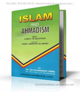 Islam and Ahmadism by Allama Iqbal R.A