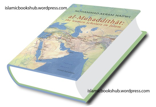 AL- Muhaddithat (The women scholars in Islam)Islamic-books-hub
