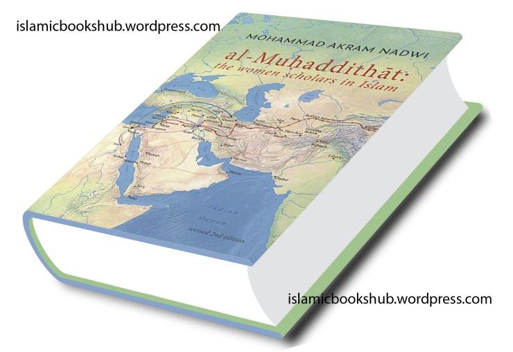 AL- Muhaddithat (The women scholars in Islam)Islamic-books-hub